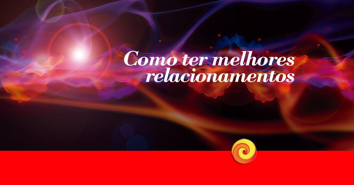 Como ter melhores Relacionamentos 17 e 18 de Fevereiro en Sao Paulo (Brasil)